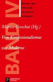 Vom Konfessionalismus zur Moderne Adolf Martin Ritter 9783788715526