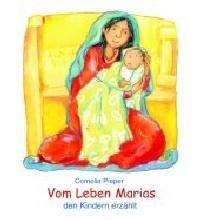 Vom Leben Marias den Kindern erzählt Pieper, Cornelia 9783766604248