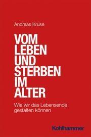 Vom Leben und Sterben im Alter Kruse, Andreas 9783170405868