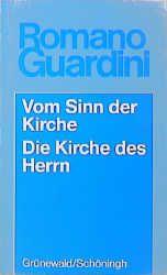 Vom Sinn der Kirche/Die Kirche des Herrn Guardini, Romano 9783786715009