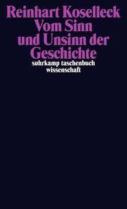 Vom Sinn und Unsinn der Geschichte Koselleck, Reinhart 9783518296905