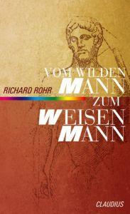 Vom wilden Mann zum weisen Mann Rohr, Richard 9783532623343