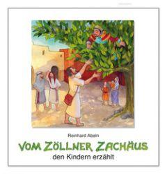 Vom Zöllner Zachäus den Kindern erzählt Abeln, Reinhard 9783766614315
