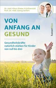 Von Anfang an gesund Früchtenicht, Klaus-Dieter/Seifert, Georg 9783446264243