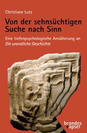 Von der sehnsüchtigen Suche nach Sinn Lutz, Christiane 9783955582975