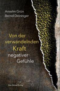 Von der verwandelnden Kraft negativer Gefühle Grün, Anselm/Deininger, Bernd 9783736501348