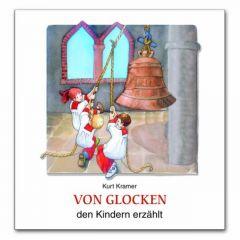Von Glocken den Kindern erzählt Kramer, Kurt 9783766607935