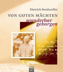 Von guten Mächten wunderbar geborgen Bonhoeffer, Dietrich 9783579056203
