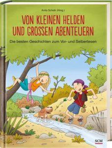 Von kleinen Helden und großen Abenteuern Anita Schalk 9783417288179