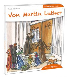 Von Martin Luther den Kindern erzählt Neumann, Frank 9783766630162