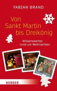Von Sankt Martin bis Dreikönig Brand, Fabian 9783451380198