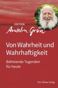 Von Wahrheit und Wahrhaftigkeit Grün, Anselm 9783736590045