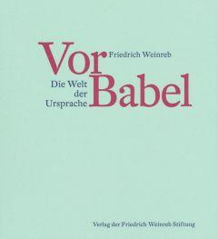 Vor Babel Weinreb, Friedrich 9783905783766