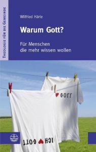Warum Gott? Härle, Wilfried 9783374031436
