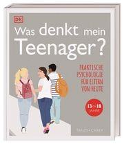 Was denkt mein Teenager? Carey, Tanith 9783831041619