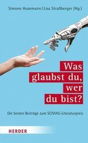 Was glaubst du, wer du bist? Simone Husemann/Lisa Straßberger 9783451395499