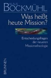Was heißt heute Mission? Bockmühl, Klaus 9783765594441