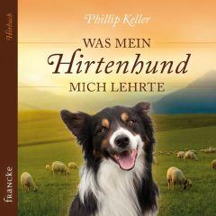 Was mein Hirtenhund mich lehrte Keller, Philip 9783868275018