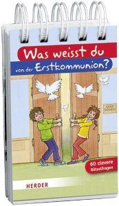 Was weißt du von der Erstkommunion? Rolf Bunse/Nina Chen 9783451710223