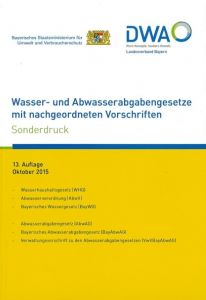 Wasser- und Abwasserabgabengesetze mit nachgeordneten Vorschriften Bayerisches Staatsministerium für Umwelt und Verbraucherschutz/DWA Deu 9783887212643