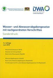 Wasser- und Abwasserabgabengesetze mit nachgeordneten Vorschriften Bayerisches Staatsministerium für Umwelt und Verbraucherschutz/DWA Deu 9783887216610