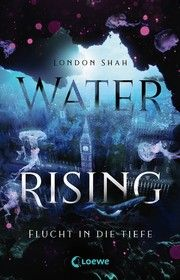 Water Rising - Flucht in die Tiefe Shah, London 9783743208575
