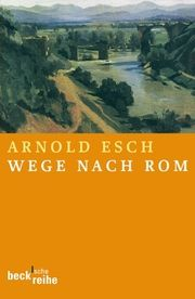 Wege nach Rom Esch, Arnold 9783406511301