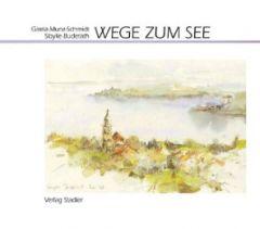 Wege zum See Munz-Schmidt, Gisela 9783797704771