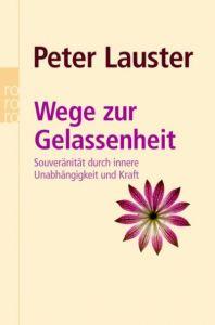 Wege zur Gelassenheit Lauster, Peter 9783499620393