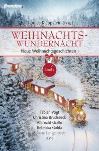 Weihnachtswundernacht 7 Vogt, Fabian/Brudereck, Christina/Gralle, Albrecht u a 9783961400669