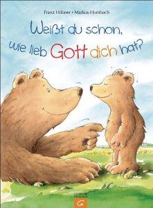 Weißt du schon, wie lieb Gott dich hat? Hübner, Franz 9783579066059