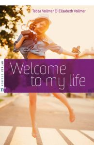 Welcome to my life Vollmer, Elisabeth/Vollmer, Tabea 9783862560875