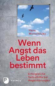 Wenn Angst das Leben bestimmt Morschitzky, Hans 9783843611893
