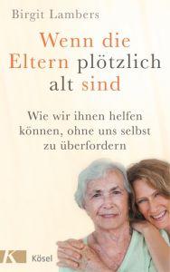 Wenn die Eltern plötzlich alt sind Lambers, Birgit 9783466346486