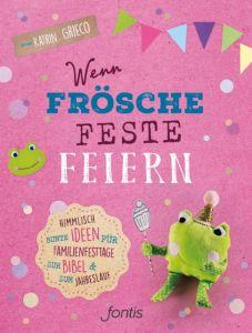 Wenn Frösche Feste feiern Grieco, Katrin 9783038481447
