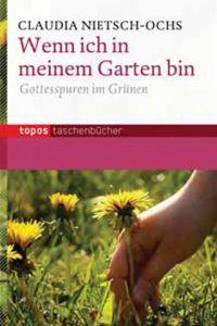 Wenn ich im in meinem Garten bin Nietsch-Ochs, Claudia 9783836707176