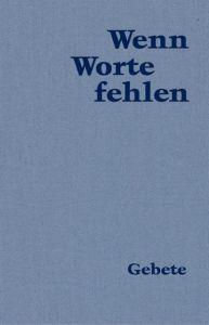 Wenn Worte fehlen Bierlein, Karl Heinz 9783532623633