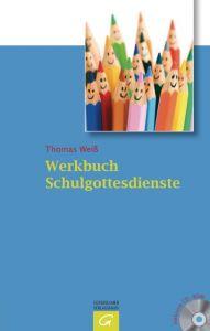 Werkbuch Schulgottesdienste Weiß, Thomas 9783579062082
