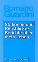 Werke / Stationen und Rückblicke /Berichte über mein Leben Guardini, Romano 9783786718628