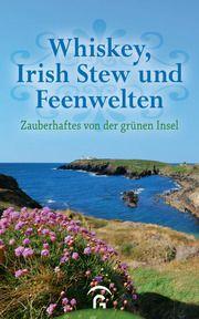 Whiskey, Irish Stew und Feenwelten Christine Jakob 9783579014951