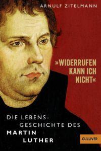 'Widerrufen kann ich nicht' Zitelmann, Arnulf 9783407747686
