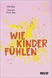 Wie Kinder fühlen Baer, Udo/Frick-Baer, Gabriele 9783407866622