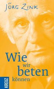 Wie wir beten können Zink, Jörg 9783946905288
