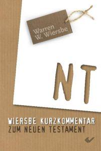 Wiersbe Kurzkommentar zum Neuen Testament Wiersbe, Warren W 9783894369163