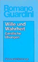 Wille und Wahrheit Guardini, Romano 9783786715818