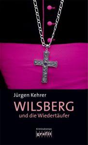 Wilsberg und die Wiedertäufer Kehrer, Jürgen 9783894250478