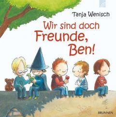 Wir sind doch Freunde, Ben! Wenisch, Tanja 9783765569241