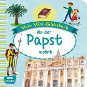 Wo der Papst wohnt. Mini-Bilderbuch. Hebert, Esther/Rensmann, Gesa 9783769821413