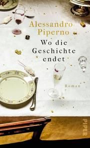 Wo die Geschichte endet Piperno, Alessandro 9783492058681