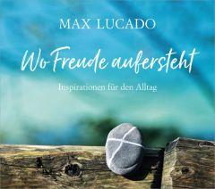 Wo Freude aufersteht Lucado, Max 9783957344656